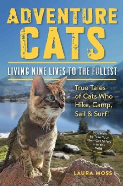 Adventure Cats: Living Nine Lives to the Fullest (Paperback)