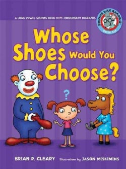 Whose Shoes Would You Choose?: A Long Vowel Sounds Book With Consonant Digraphs (Paperback)