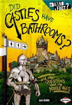 Did Castles Have Bathrooms?: And Other Questions About the Middle Ages (Hardcover)