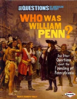 Who Was William Penn?: And Other Questions About the Founding of Pennsylvania (Hardcover)