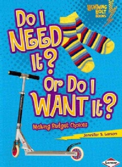 Do I Need It? or Do I Want It?: Making Budget Choices (Paperback)