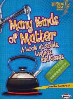 Many Kinds of Matter: A Look at Solids, Liquids, and Gases (Paperback)