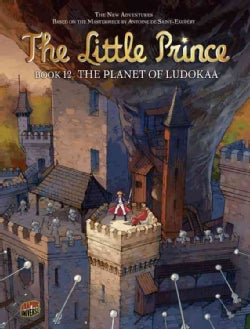 The Little Prince 12: The Planet of Ludokaa (Hardcover)