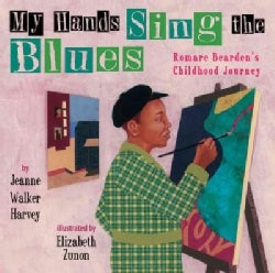 My Hands Sing the Blues: Romare Bearden's Childhood Journey (Hardcover)