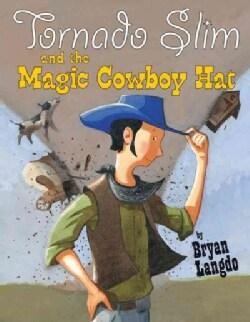 Tornado Slim and the Magic Cowboy Hat (Hardcover)