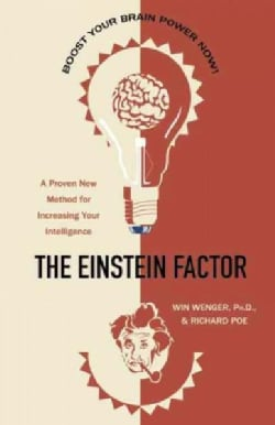 The Einstein Factor: A Proven New Method for Increasing Your Intelligence (Paperback)