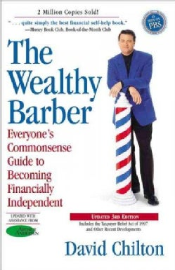 The Wealthy Barber: Everyone's Commonsense Guide to Becoming Financially Independent (Paperback)