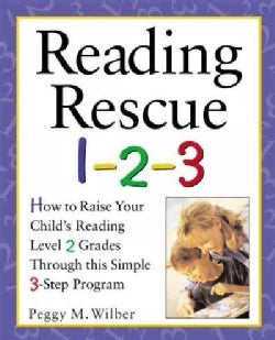 Reading Rescue 1-2-3: Raise Your Child's Reading Level 2 Grades Through This Simple 3-Step Program (Paperback)