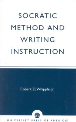 Socratic Method and Writing Instruction (Paperback)