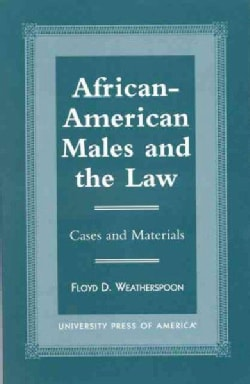 African-American Males and the Law: Cases and Material (Paperback)