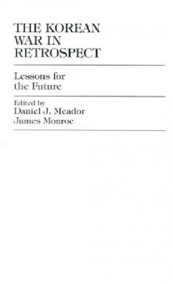 The Korean War in Retrospect: Lessons for the Future (Hardcover)