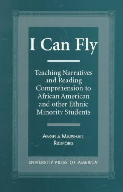 I Can Fly: Teaching Narratives and Reading Comprehension to African American and Other Ethnic Minority Students (Paperback)