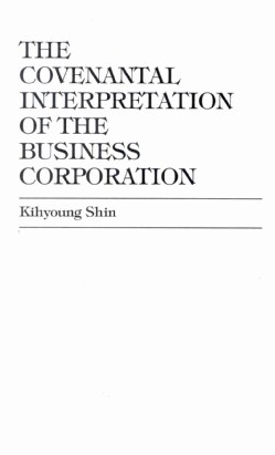 The Covenantal Interpretation of the Business Corporation (Hardcover)
