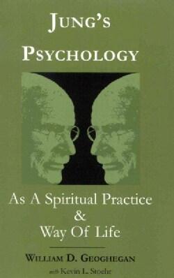 Jung's Psychology As a Spiritual Practice and Way of Life: A Dialogue (Paperback)