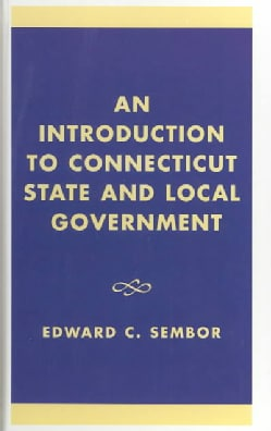 An Introduction to Connecticut State and Local Government (Hardcover)