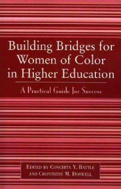 Building Bridges For Women Of Color In Higher Education: A Practical Guide To Success (Paperback)