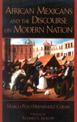 African Mexicans And The Discourse On Modern Nation (Paperback)