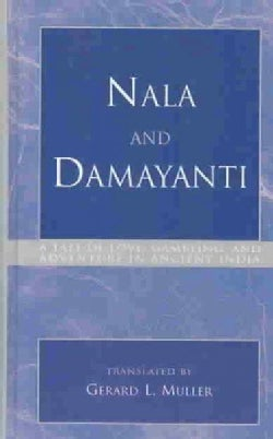 Nala And Damayanti: A Tale Of Love, Gambling, And Adventure In Ancient India (Hardcover)