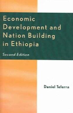 Economic Development And Nation Building in Ethiopia (Paperback)