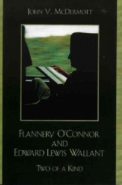Flannery O'connor And Edward Lewis Wallant: Two of a Kind (Paperback)