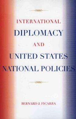 International Diplomacy And United States National Policies (Paperback)