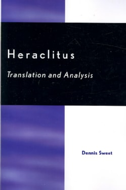Heraclitus: Translation and Analysis (Paperback)