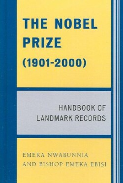 The Nobel Prize 1901-2000: Handbook of Landmark Records (Hardcover)