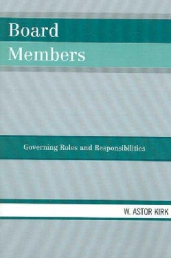 Board Members: Governing Roles and Responsibilities (Paperback)