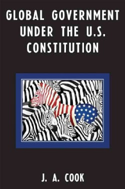 Global Government Under the U.S. Constitution (Paperback)