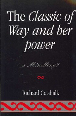 The Classic of Way and Her Power: A Miscellany? (Paperback)