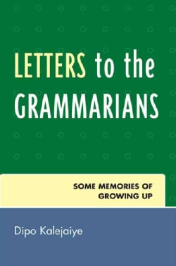 Letters to the Grammarians: Some Memories of Growing Up (Paperback)