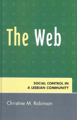 The Web: Social Control in a Lesbian Community (Hardcover)