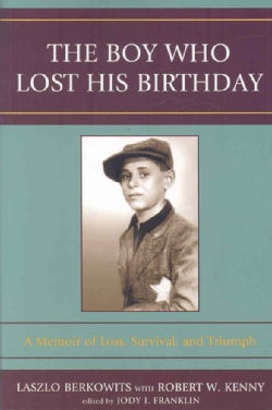 The Boy Who Lost His Birthday: A Memoir of Loss, Survival, and Triumph (Paperback)