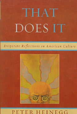 That Does It: Desperate Reflections on American Culture (Paperback)