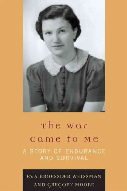 The War Came to Me: A Story of Endurance and Survival (Paperback)