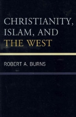 Christianity, Islam, and the West (Paperback)