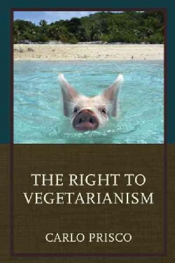 The Right to Vegetarianism (Paperback)