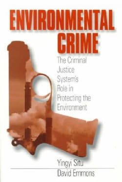 Environmental Crime: The Criminal Justice System's Role in Protecting the Environment (Paperback)