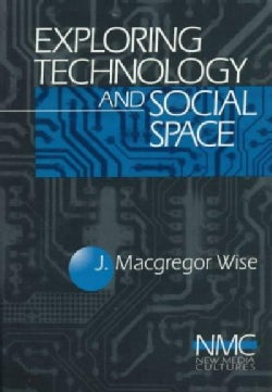 Exploring Technology and Social Space (Paperback)