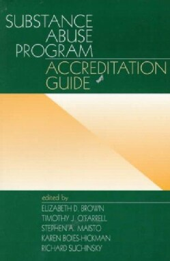 Substance Abuse Program Accreditation Guide (Paperback)