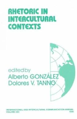 Rhetoric in Intercultural Contexts (Paperback)