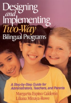 Designing and Implementing Two-Way Bilingual Programs: A Step-By-Step Guide for Administrators, Teachers, and Par... (Paperback)