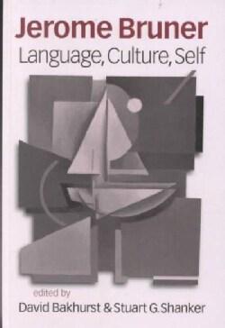 Jerome Bruner: Language, Culture, Self (Hardcover)