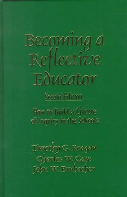Becoming a Reflective Educator: How to Build a Culture of Inquiry in the Schools (Hardcover)