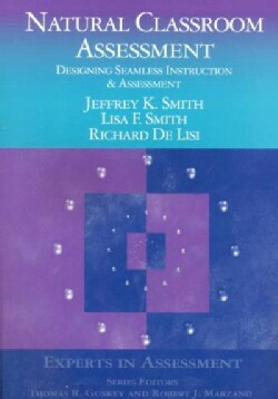 Natural Classroom Assessment: Designing Seamless Instruction & Assessment (Paperback)