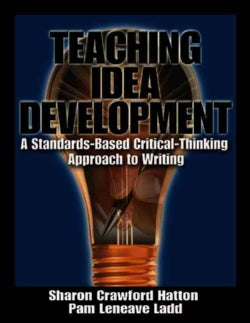 Teaching Idea Development: A Standards-Based Critical-Thinking Approach to Writing (Paperback)