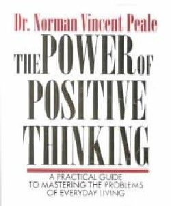 The Power of Positive Thinking: A Practical Guide to Mastering the Problems of Everyday Living (Hardcover)