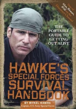 Hawke's Special Forces Survival Handbook: The Portable Guide to Getting Out Alive (Paperback)