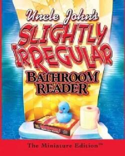 Uncle John's Slightly Irregular Bathroom Reader: The Minature Edition (Hardcover)