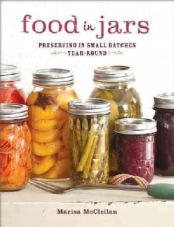 Food in Jars: Preserving in Small Batches Year-round (Hardcover)